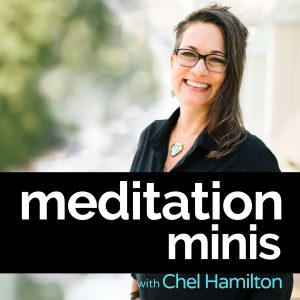 Meditation Minis with Chel Hamilton Podcast Artwork
